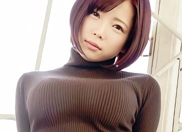 ★紗倉まな★ショートカット激カワ巨乳美少女がおっぱいを強調するスケベな洋服でパコパコ濃密セックス!!